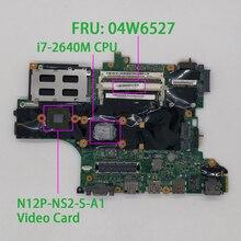Fru: 04W6527 W I7 2640m Cpu QM67 W Gpu Onboard Voor Lenovo Thinkpad T420s Notebook Laptop Pc Moederbord Moederbord
