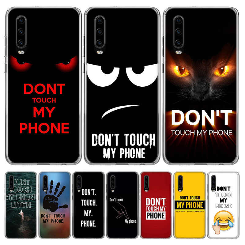 Dont Touch My Phone Phone Case for Huawei P40 P30 P20 Mate 30 20 10 Pro P10 Lite P Smart Z 2019 Gift Coque Cover Capa