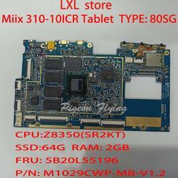 Płyta główna tabletu Miix 310-10ICR dla procesora ideapad YF80SG: Z8350 SSD:64G RAM:2GB FRU 5B20L55196 M1029CWP 100% test OK