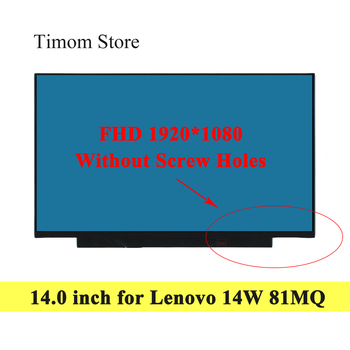for 14W Lenovo 81MQ 14.0 Laptop LCD WLED Screen Without Touch FHD 1920*1080 TN 30 pins Display Not Screw Holes Slim Glossy Matte
