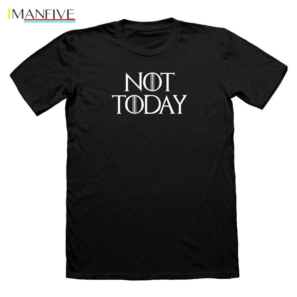 men funny t NOT TODAY Arya Stark T SHIRT TEE LANISTER T Shirt GOT T Shirt 100 Cotton O Neck Top Tee sbz5134 in T Shirts from Men 39 s Clothing