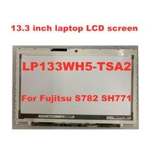 Free Shipping 13.3-inch Laptop LCD Screen LP133WH5 (TS) (A2) LP133WH5 TSA2 A3 For Fujitsu S782 SH771 LCD Matrix 1366 * 768 40pin original new free shipping 11 inch lq110y3dg01 industrial lcd screen