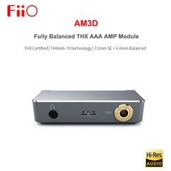 FIIO AM3D полностью сбалансированный 2 THX AAA-78 усилитель для наушников Ампер модуль с 3,5 мм SE + 4,4 мм сбалансированный выход