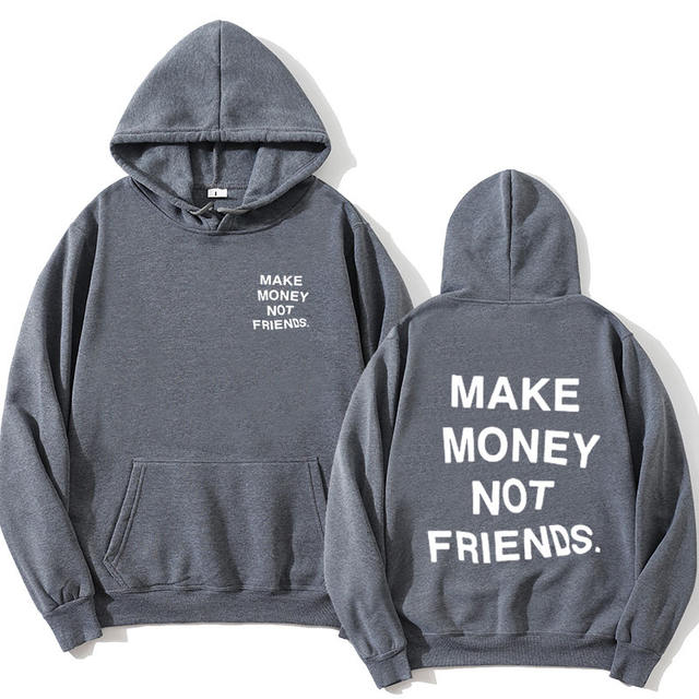 MAKE MONEY NOT FRIENDS THEMED HOODIE (18 VARIAN)