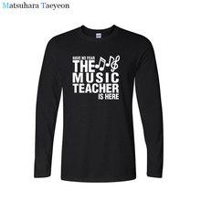 T shirt Haben Keine Angst Vor Dem Musik Lehrer Ist Hier Väter Geschenk Lustige T Shirts Drucken T Shirt Männer Langarm Baumwolle t shirt kleidung