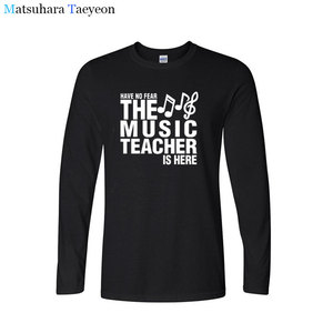 Image 1 - tshirt Have No Fear The Music Teacher Is Here Fathers Gift Funny T Shirts Print T Shirt Men Long Sleeve Cotton T shirt clothing