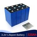 Новый 3,2 V 320Ah Lifepo4 Батарея Класс 48V 310AH Перезаряжаемые Батарея пакет для RV система хранения солнечной энергии ЕС и США без оплаты ввозной пошл...