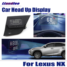 For Lexus NX 2013 2014 2015 2016 2017 Safe Driving Screen OBD Speedometer Projector Windshield Car HUD Head Up Display liandlee car hud head up display for lexus gx470 rx300 rx330 lx nx ux safe driving screen obd speedometer projector windshield