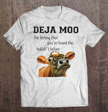 Men T Shirt Deja Moo The Feeling That You're Heard This Bullsht Before Cow Version Women t-shirt(China)