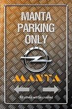 Opel Manta Parkplatz Nur Park Schild Zinn Zeichen Metallic Schild Aus Blech Garage