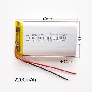 Image 2 - مجموعة 10 قطعة 3.7 فولت 2200 مللي أمبير شحم ليثيوم بوليمر بطارية قابلة للشحن EHAO 103560 ل GPS الوسادة DVD سماعة باور بنك كاميرا مسجل