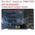 ЖК-экран 13,3 дюйма 6NKDX для DELL Inspiron 13 5368 5378 p69g + сенсорный дигитайзер в сборе + рамка B133HAB01.0 NV133FHM-N41 A11 FHD