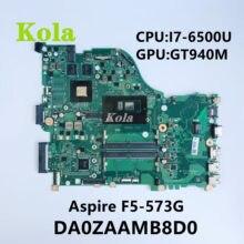 Original para acer aspire F5-573 computador portátil placa-mãe F5-573G com I7-6500U da0zaamb8d0 nbgdh11006 100% totalmente testado
