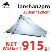 Lanshan 2 Pro 3F UL GEAR 2 человек Открытый Сверхлегкий Кемпинг палатка 3 сезона 20D нейлон с обеих сторон кремния бесшумный тент