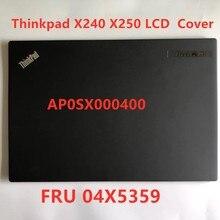 Чехол для ноутбука Lenovo Thinkpad X240 X250, новый/оригинальный корпус с ЖК экраном, задняя крышка для Lenovo Thinkpad X240 X250, крышка для ЖК дисплея, не сенсорный 04X5359, AP0SX000400