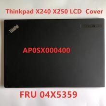 Mới/Orig Laptop Vỏ Đầu Nắp Phía Sau Bao Da Ốp Lưng Cho Lenovo ThinkPad X240 X250 LCD Cover Không  Cảm Ứng 04X5359 AP0SX000400