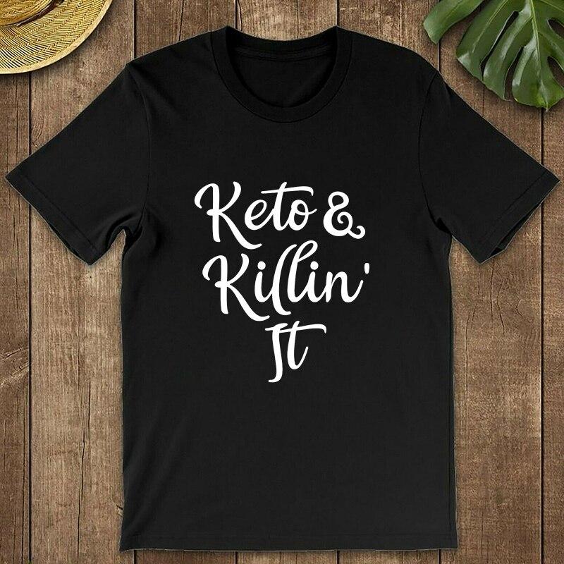Keto Killin It 1 T Shirt Funny T Shirt Men Short Sleeve T-Shirt Top Streetwear Women Clothing