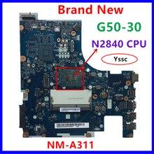 100% ใหม่NM A311 MainboardสำหรับLenovo G50 30 แล็ปท็อปPCเมนบอร์ดIntel n2820 n2830 N2840 CPUใช้DDR3Lแรงดันไฟฟ้าต่ำหน่วยความจำ