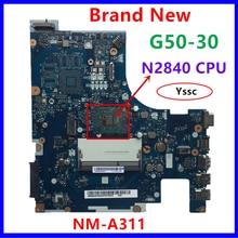 100% חדש NM A311 mainboard עבור Lenovo G50 30 מחשב נייד מחשב האם intel n2820 n2830 n2840 מעבד שימוש ddr3l נמוך מתח זיכרון
