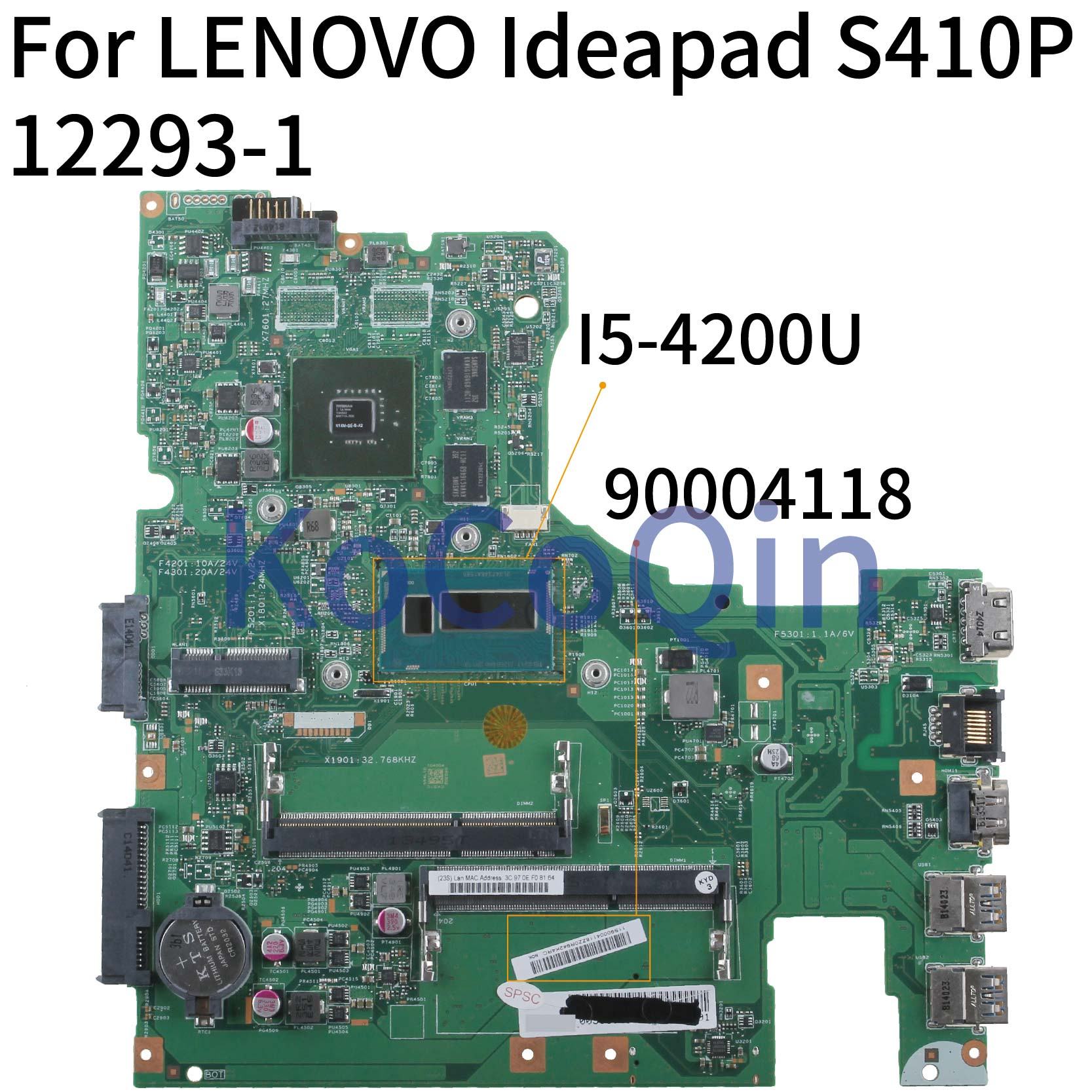 KoCoQin Laptop Motherboard For LENOVO Ideapad S410P I5-4200U 14' Inch Mainboard 12293-1 48.4L106.011 90004118 N14M-GE-B-A2