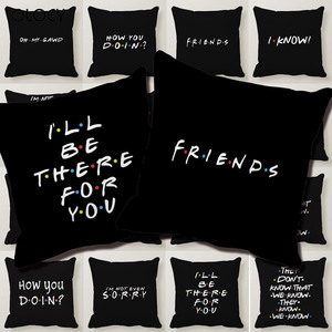 Classic Friends TV Show Funny Quote Printed Black Pillow Case Polyester Square Pillow Case Home Hotel Car Decorative Pillow Case(China)