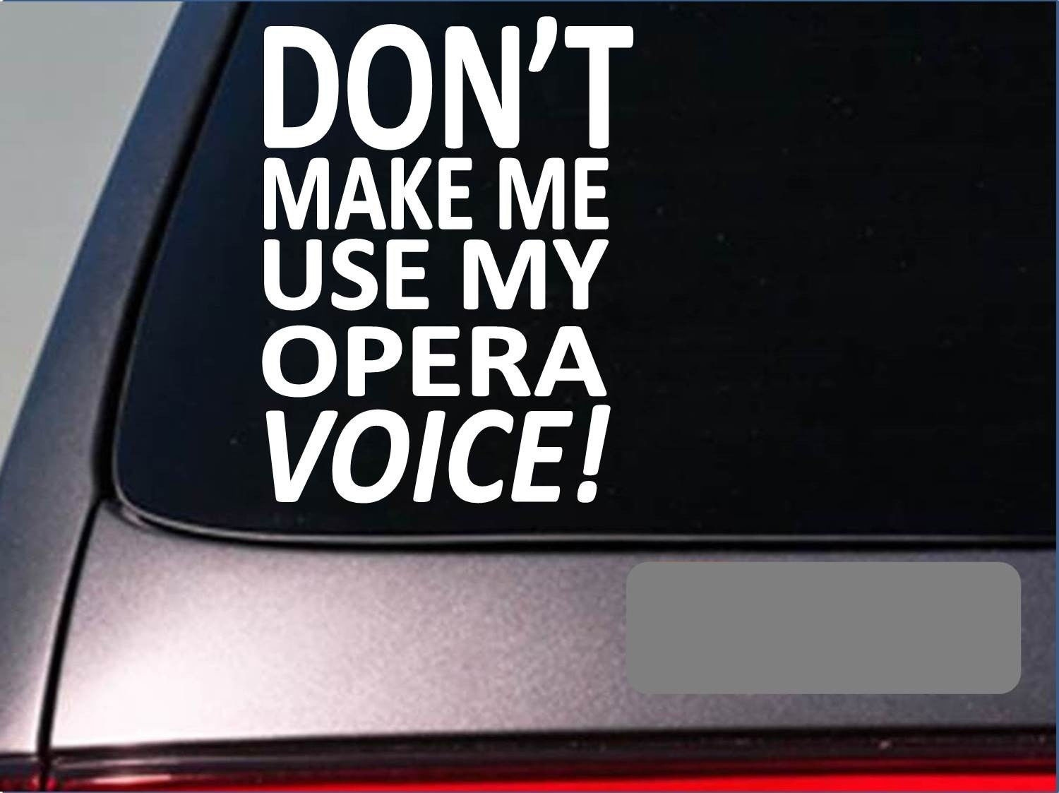 Don't make me use my opera voice singing music microphone sticker decal window Sticker image