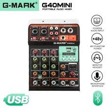G MARK G40Mini Audio Mixer Dj Portable Muziek Mixing Console Bluetooth Usb 48V Phantom Power Voor Pc Opname Webcast Live party