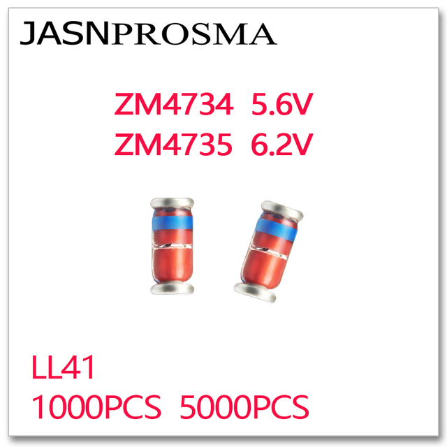 Jasnprosma 1000Pcs 5000Pcs ZM4734 ZM4735 5.6V 6.2V LL41 1W ZM4734A ZM4735A 4734 4735 Zener 1N4734 1N4735 IN4734 IN4735 5V6 6V2