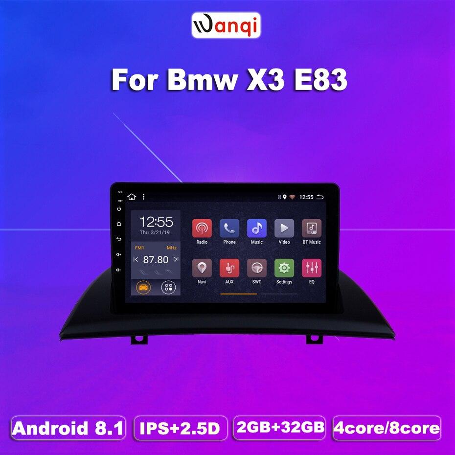 2G RAM 32G ROM Android 8.1 For BMW X3 E83 2.0i 2.5i 2.5si 3.0i 3.0si 2.0d 3.0d 2004-2012 Multimedia Stereo Car DVD Player Navi