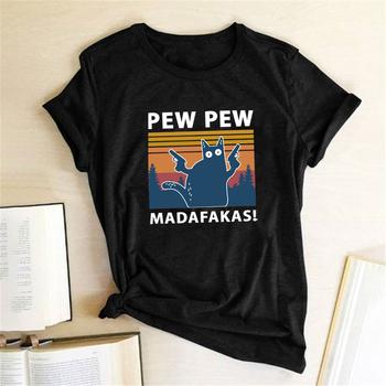 Pew Pew Madafakas t-shirty z nadrukiem damskie lato 2020 koszulki z nadrukami śmieszne koszulki dla kobiet t-shirty luźny z wycięciem pod szyją koszulki w stylu Harajuku tanie i dobre opinie Hillbilly CN (pochodzenie) COTTON POLIESTER NONE krótkie REGULAR Dobrze pasuje do rozmiaru wybierz swój normalny rozmiar