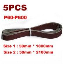 5Pcs 50*1800mm 50*2100mm A/O Abrasive Sanding Belts P60 600 Coarse to Fine Grinding Belt Grinder Accessories