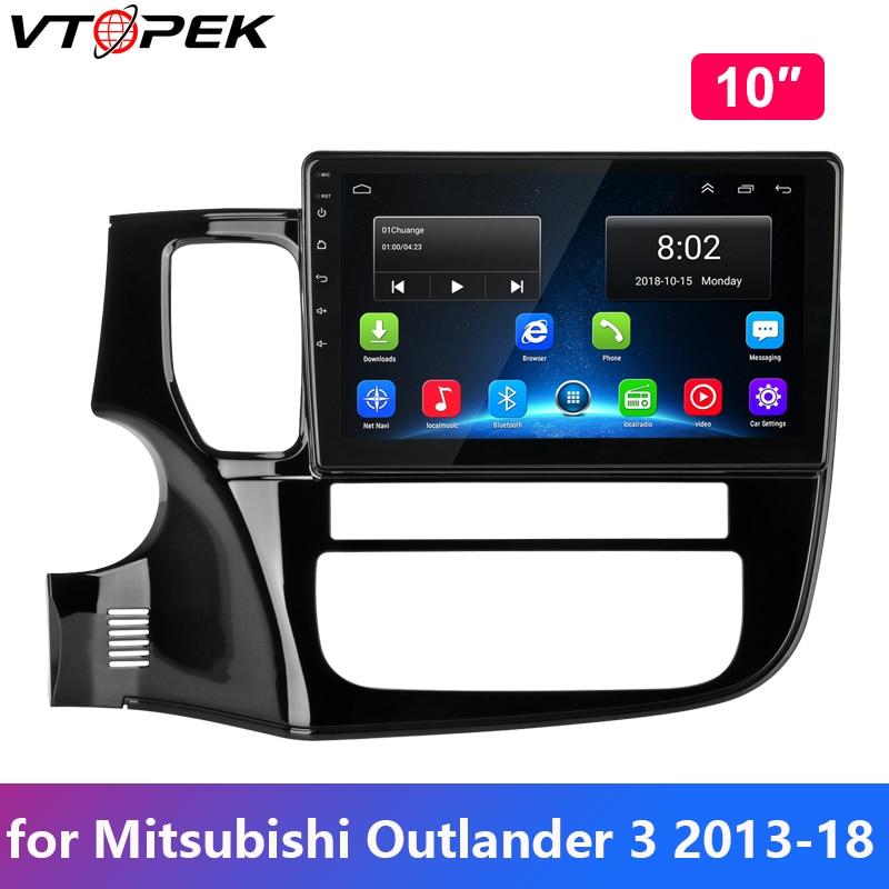 Vtopek Android car radio for Mitsubishi Outlander 3 2013 2014 2015 2016 2017 2018 Multimedia Video Player 4G Internet WIFI
