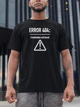 Camisetas con diseño de letras divertidas para hombre, camiseta con diseño de Error 404, ropa de verano con motivo de