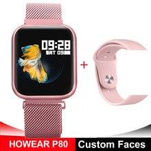 HOWEAR kadın akıllı saat P80 nabız monitörü su geçirmez spor İzle çağrı hatırlatma spor erkekler portekizce brezilya Smartwatch