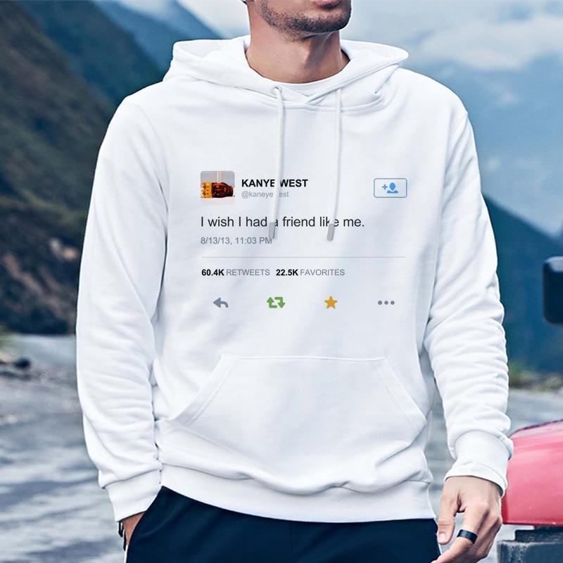 Streetwear Hoodies Men West Kanye I Wish I Had A Friend Like Me WoMen's Hooded Sweatshirts Long Sleeve Casual Hoody Girl Boy Fun