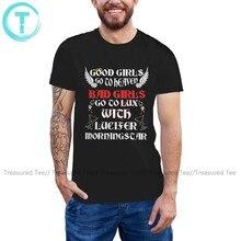 T-Shirt homme, humoristique, en coton, avec Lucifer Morningstar, les bonnes filles vont au paradis, les mauvaises filles