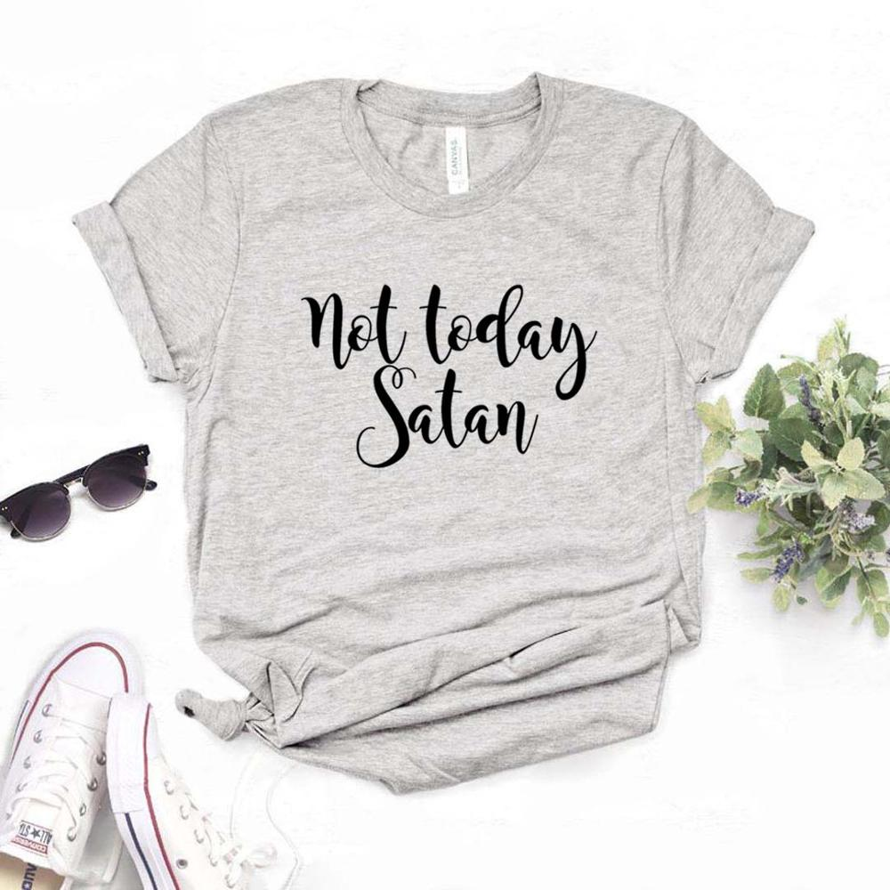 Not Today Satan Print Women Tshirts Cotton Casual Funny t Shirt For Lady  Yong Girl Top Tee Hipster 6 Color NA-875