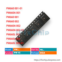 5 шт./лот PM660 001-01 PM660A 001 PM660 001 PM660 002 PM660A 002 PM660A 002-01 PM660L 002 PM660L 004 PM660L Power PM IC PMIC Chip