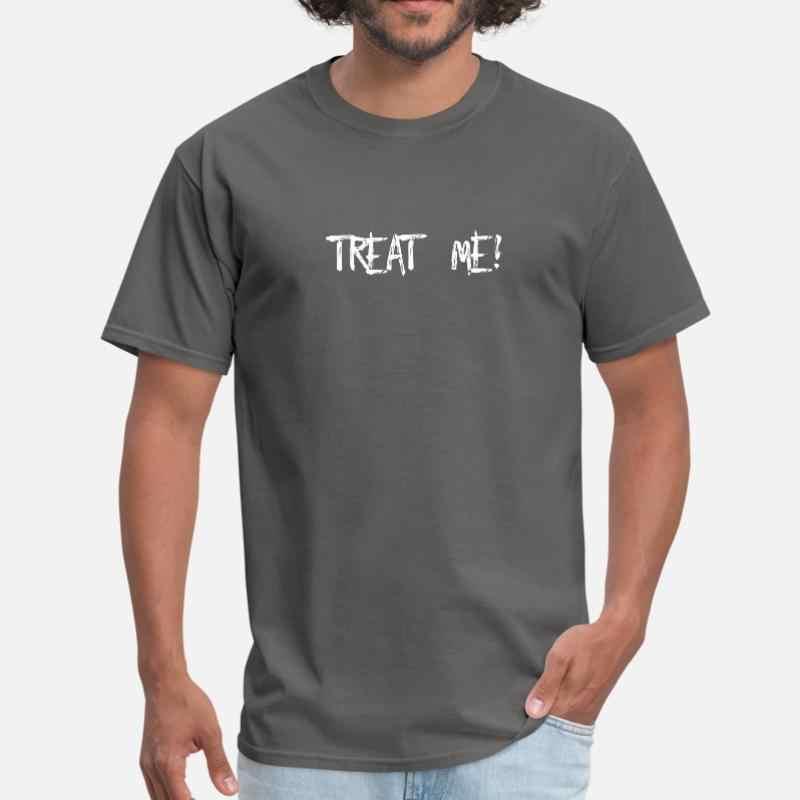 Nuovo Stile Mi Trattano Tshirt Per Uomo Della Ragazza Dei Ragazzi O Collo Unisex Degli Uomini della Maglietta di Formato Xxxl 4xl 5xl Colore Solido pop Top Tee