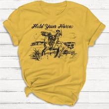 Hold Your Horses Print T-shirt Ladies Unisex Crewneck
