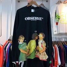 OBSERVE T-shirt Long Sleeve Men Women Children Graphics Print T-shirts  2019 New High Quality 1:1 Cotton Top Tee