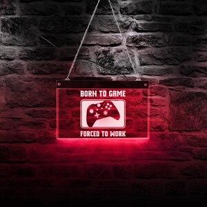 Image 1 - Geboren Zu Spiel Gezwungen Zu Arbeiten Lustige Video Controller Multi farbe LED Licht Playstation Lampe Neon Zeichen Gamer Kid zimmer Wand Dekor