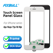 цена на FIXBULL Touch Screen Digitizer Glass Lens Panel Replacement For iPhone 6 6S 7 8 Plus 6p Outer Screen Glass Panel With Frame OCA