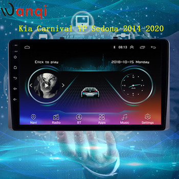 wanqi Android Car Radio video player GPS for KIA Carnival YP Sedona 2014 2015 2016 2017 2018 2019 2020 Auto vehicle Navigation image