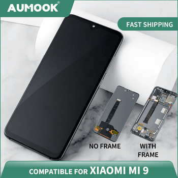 6.39 inch LCD for Xiaomi Mi 9 AMOLED display touch screen With Frame Digitizer Assembly Display for MI 9 Screen Replacement amoled display for xiaomi mi mix 3 lcd display touch screen digitizer assembly tested display for mi mix 3 screen replacement