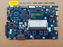 Frete grátis para lenovo ideapad 100 15ibd 100 15ibd cg410/cg510 NM A681 notebook placa mãe 3215u cpu