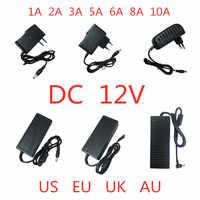 AC 100V-240V to DC 12V 1A 2A 3A 5A 6A 8A 10A Power Supply Adapter 12 V Volt lighting transformer Converter For LED strip light