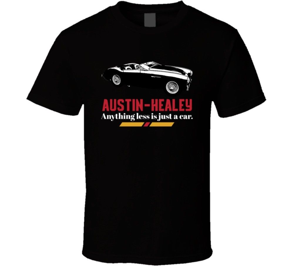 1955 Austin Healey 100 M Bn2 B And W Anything Less Is Just A Car Fan T ShirtNEW Fashion T Shirts in T Shirts from Men 39 s Clothing