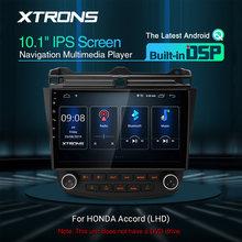 Xtrons 10.1 ''Ips Android Q Dsp Car Multimedia Stereo Radio Speler Voor Honda Accord 2002-2007 Vii 7 left Hand Drive Gps Geen Dvd