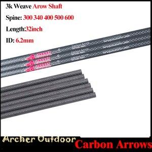Image 2 - 6/12pc 3k weave חץ פיר עמוד השדרה 250 300 340 400 500 600 מזהה 6.2mm 32 אינץ 100% טהור פחמן קשת מתחם ציד חץ וקשת ירי